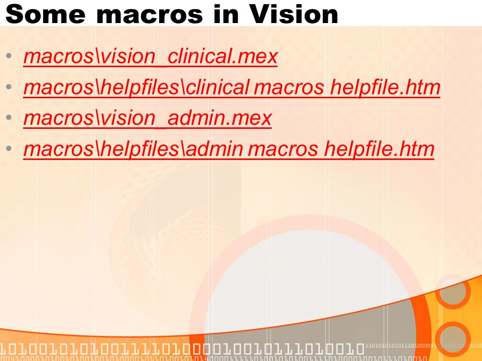 Some macros in Vision macros\vision_clinical.mex macros\helpfiles\clinical macros helpfile.htm macros\vision_admin.mex macros\helpfiles\admin macros helpfile.htm
