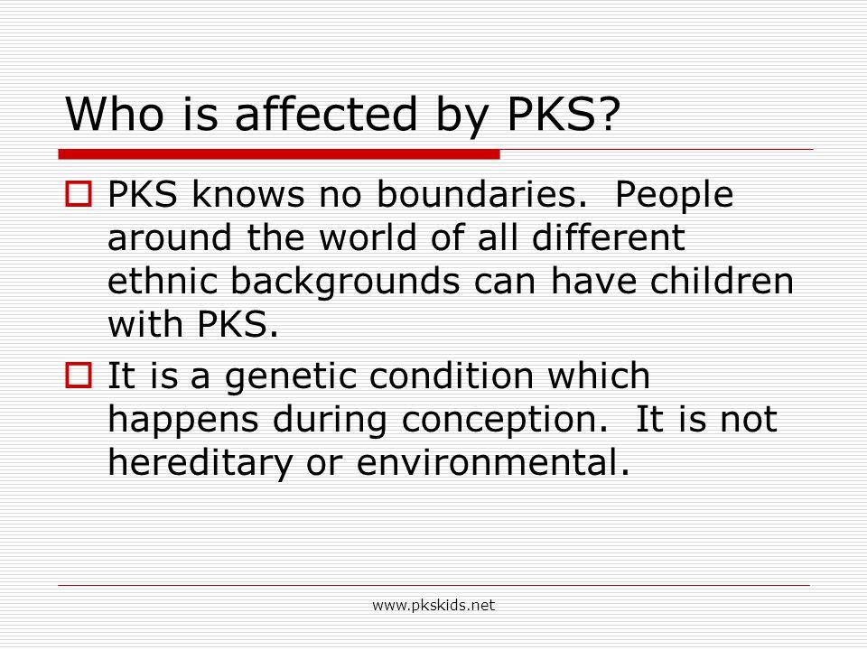 www.pkskids.net How common is PKS.