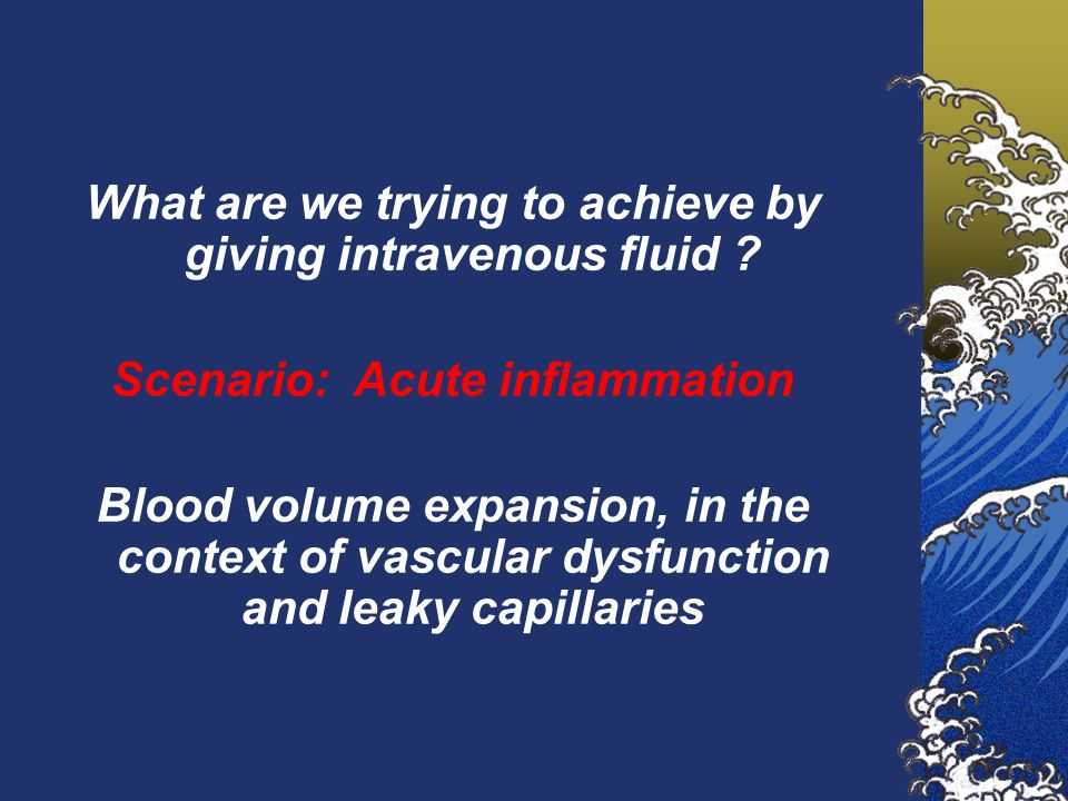 What are we trying to achieve by giving intravenous fluid .