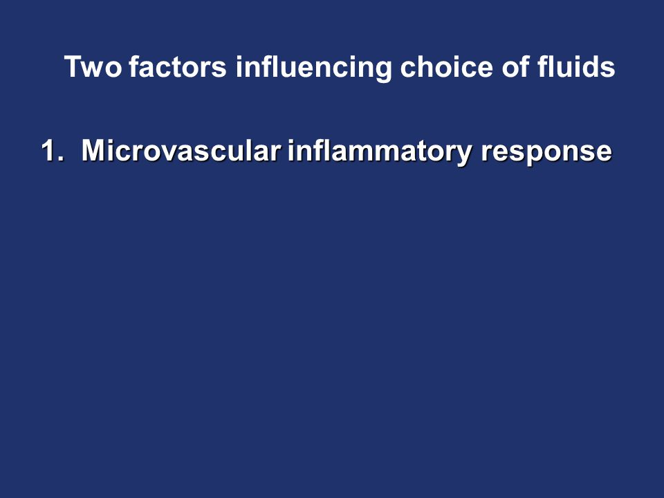 1. Microvascular inflammatory response Two factors influencing choice of fluids