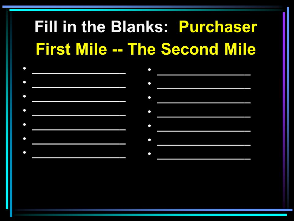 Fill in the Blanks: Purchaser First Mile -- The Second Mile ________________ the curser s Do good ________________