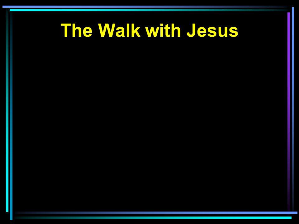 The Walk with Jesus