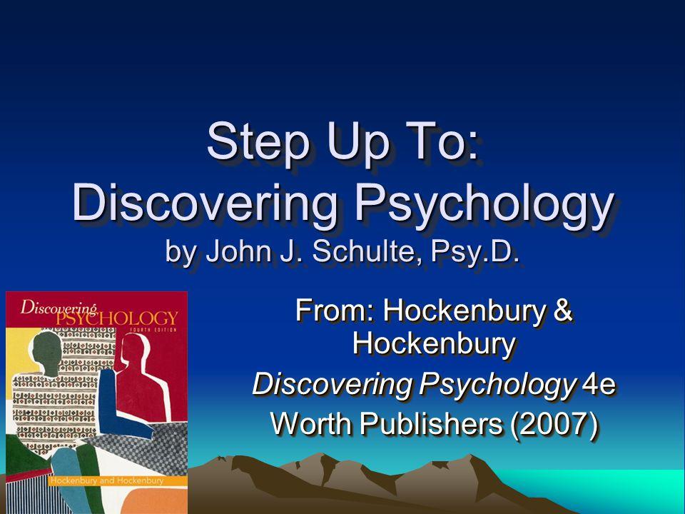 Step Up To: Discovering Psychology by John J.Schulte, Psy.D.