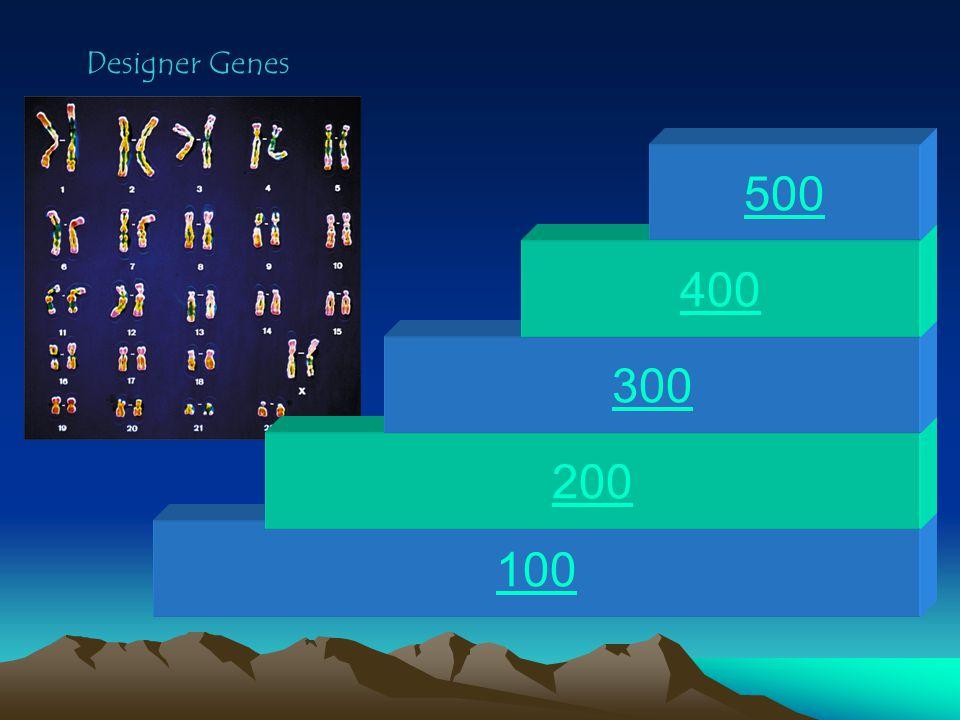 100 200 300 400 500 Designer Genes