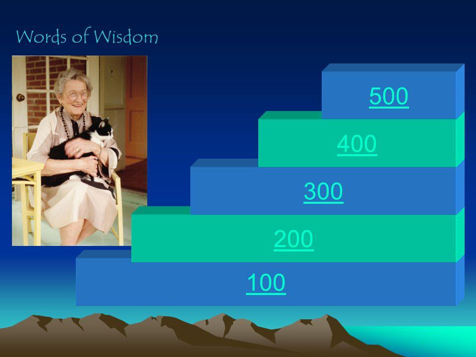 100 200 300 400 500 Words of Wisdom