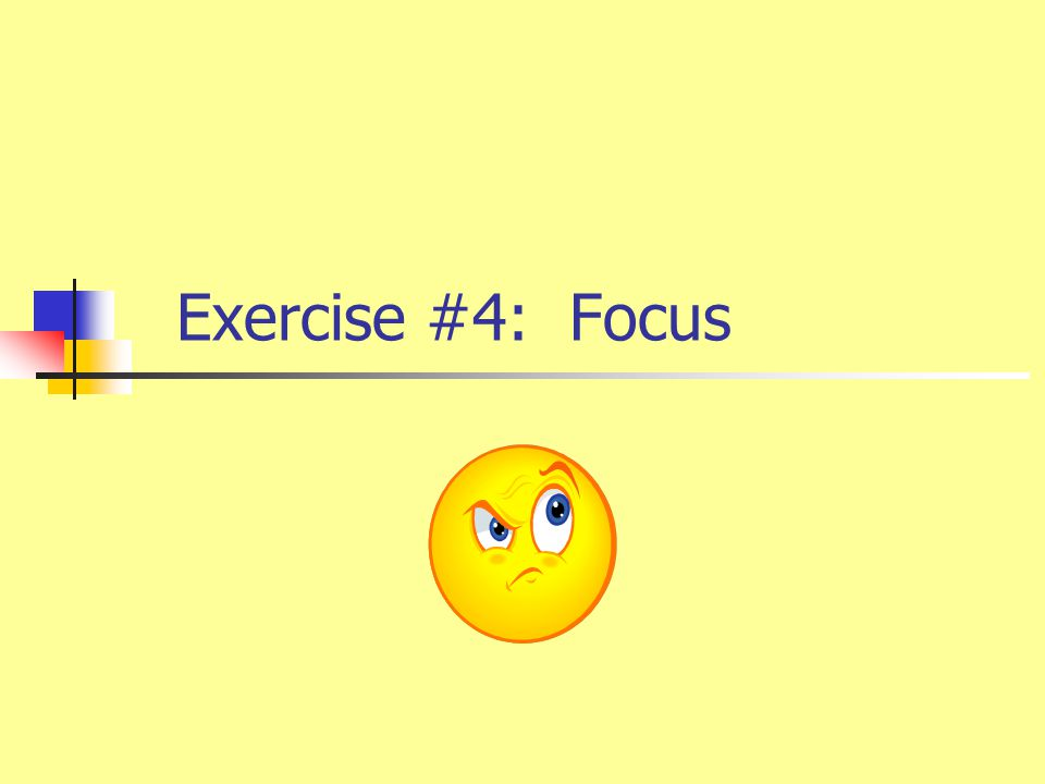 Exercise #4: Focus