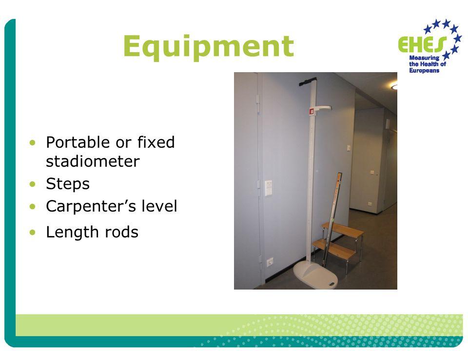 Equipment Portable or fixed stadiometer Steps Carpenter's level Length rods