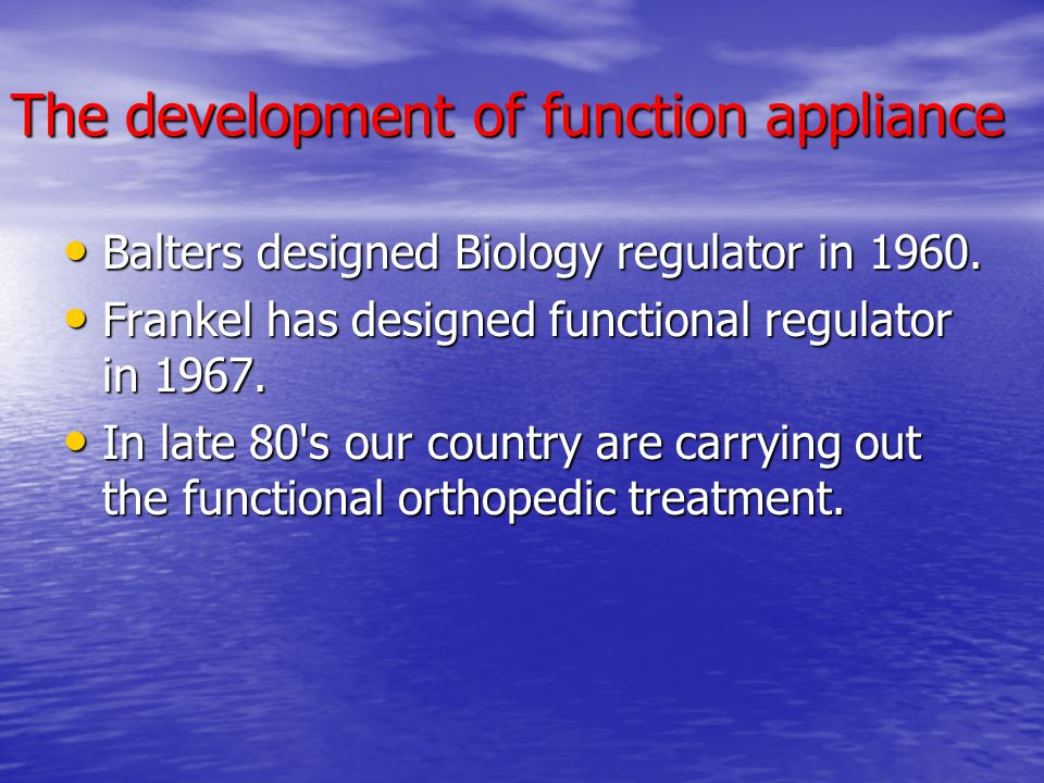 Principle of Functional appliance Principle of Functional appliance To the mouth and maxillofacial muscle function to stimulate and guide the bone growth of periodontal ligament receptors in biological regulation, mobilization of the growth potential, to achieve the purpose of correction.