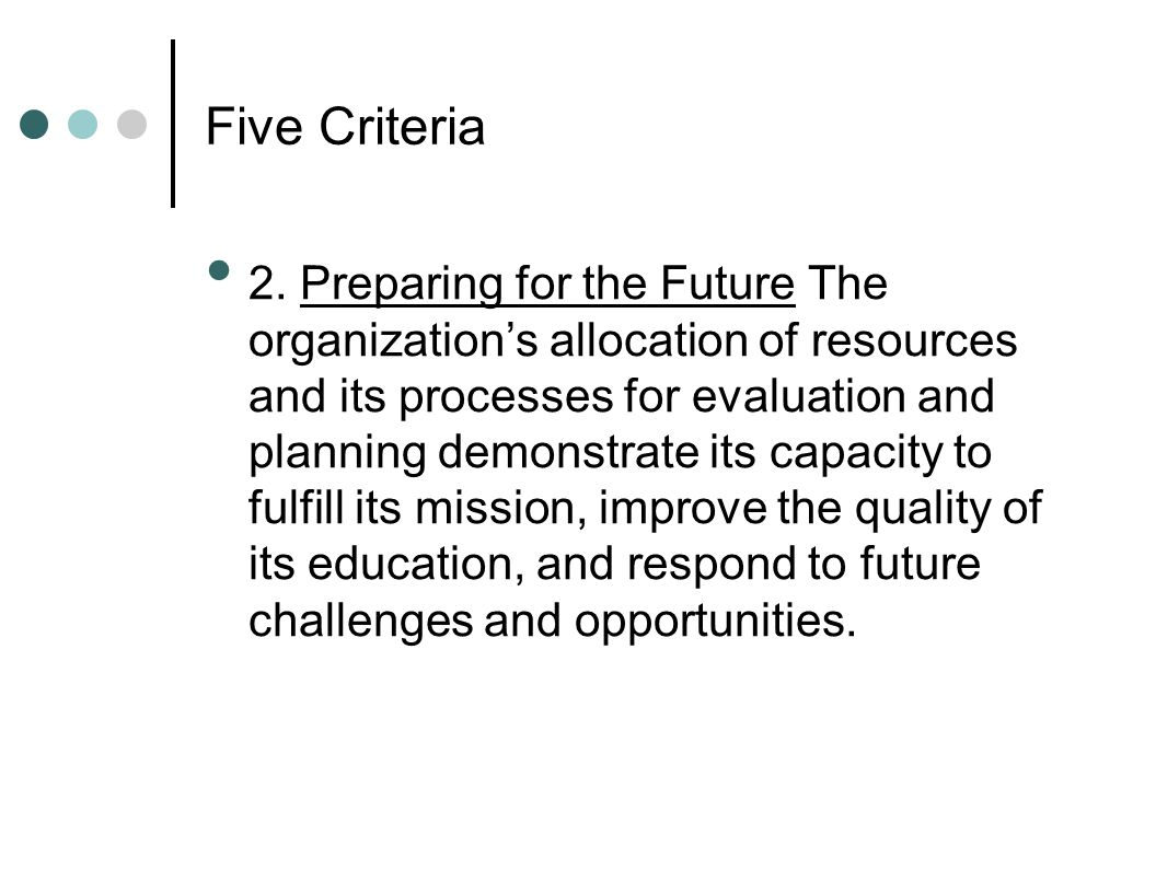 2. Preparing for the Future The organization's allocation of resources and its processes for evaluation and planning demonstrate its capacity to fulfi