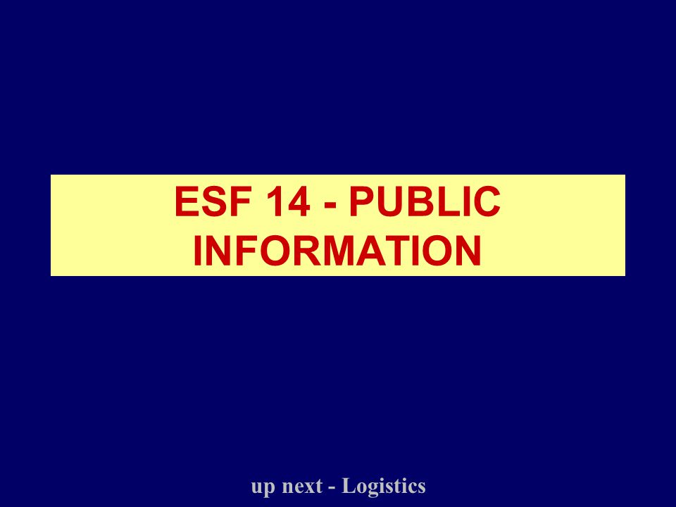 ESF 14 - PUBLIC INFORMATION up next - Logistics