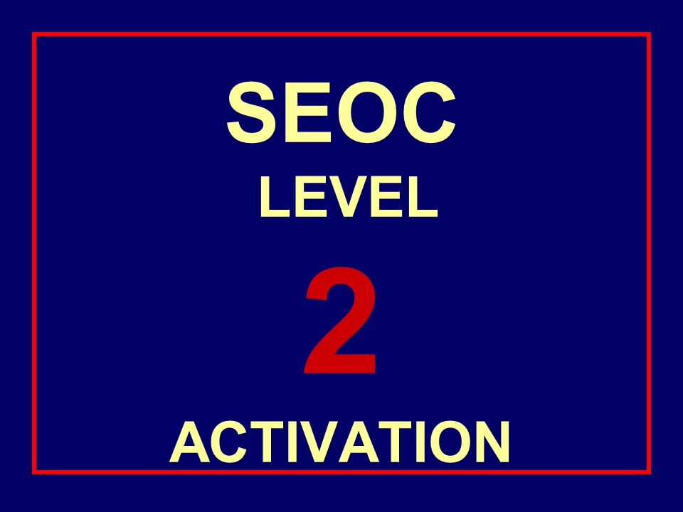 SEOC LEVEL 2 ACTIVATION