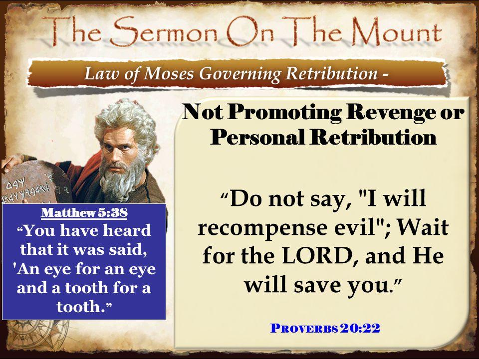 "15 Not Promoting Revenge or Personal Retribution "" Do not say,"