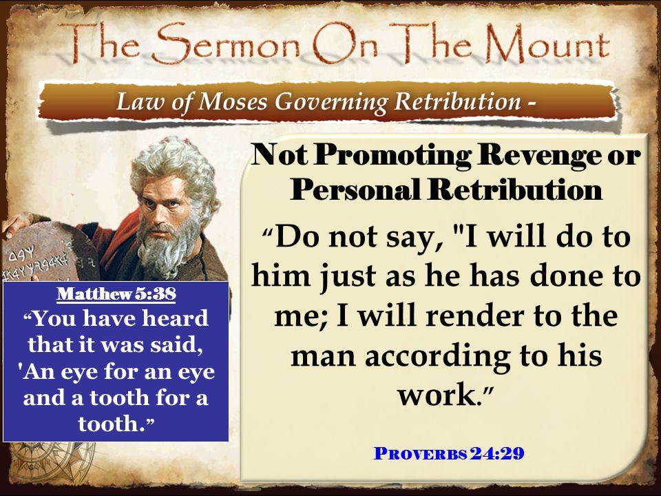 "16 Not Promoting Revenge or Personal Retribution "" Do not say,"