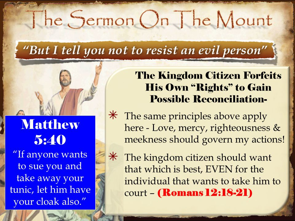 31 ✴ The same principles above apply here - Love, mercy, righteousness & meekness should govern my actions! ✴ The kingdom citizen should want that whi