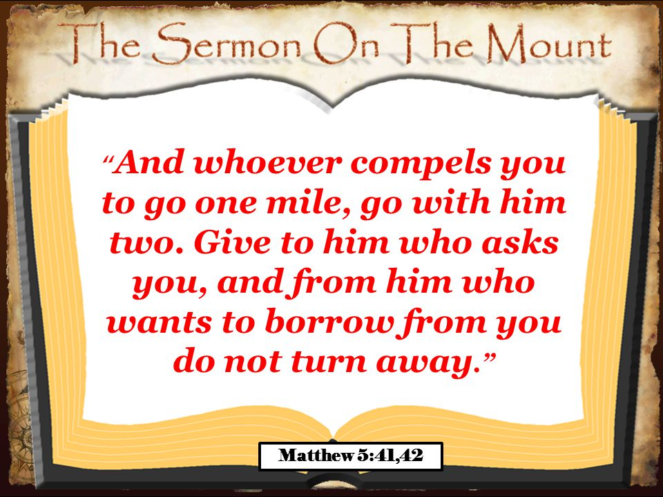 16 Not Promoting Revenge or Personal Retribution Do not say, I will do to him just as he has done to me; I will render to the man according to his work. Matthew 5:38 You have heard that it was said, An eye for an eye and a tooth for a tooth.