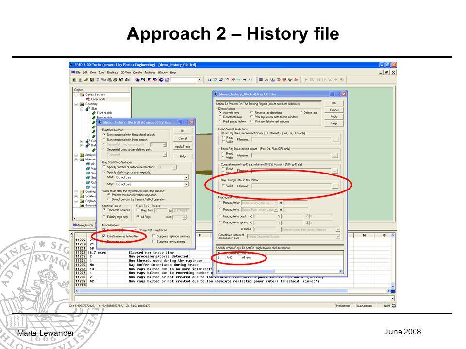 June 2008 Märta Lewander Approach 2 – History file