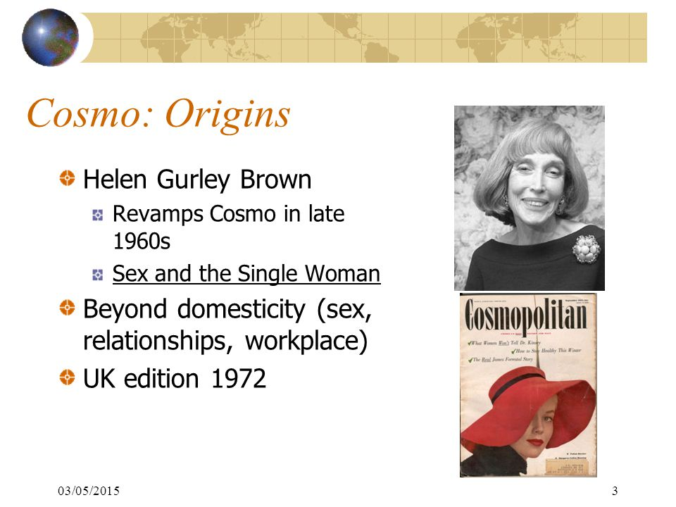 Scholarship on Women's Magazines 1.Women as Sex Object 2.Simplified/De-politicized World 3.Trivial Things 03/05/20154