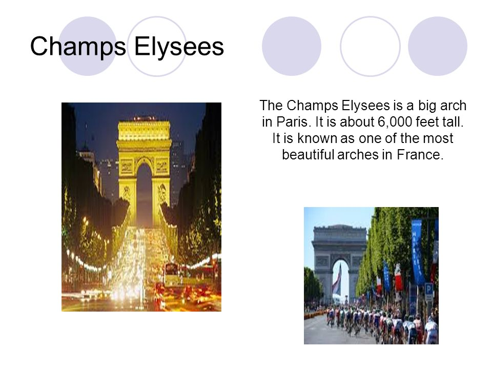 Champs Elysees The Champs Elysees is a big arch in Paris.