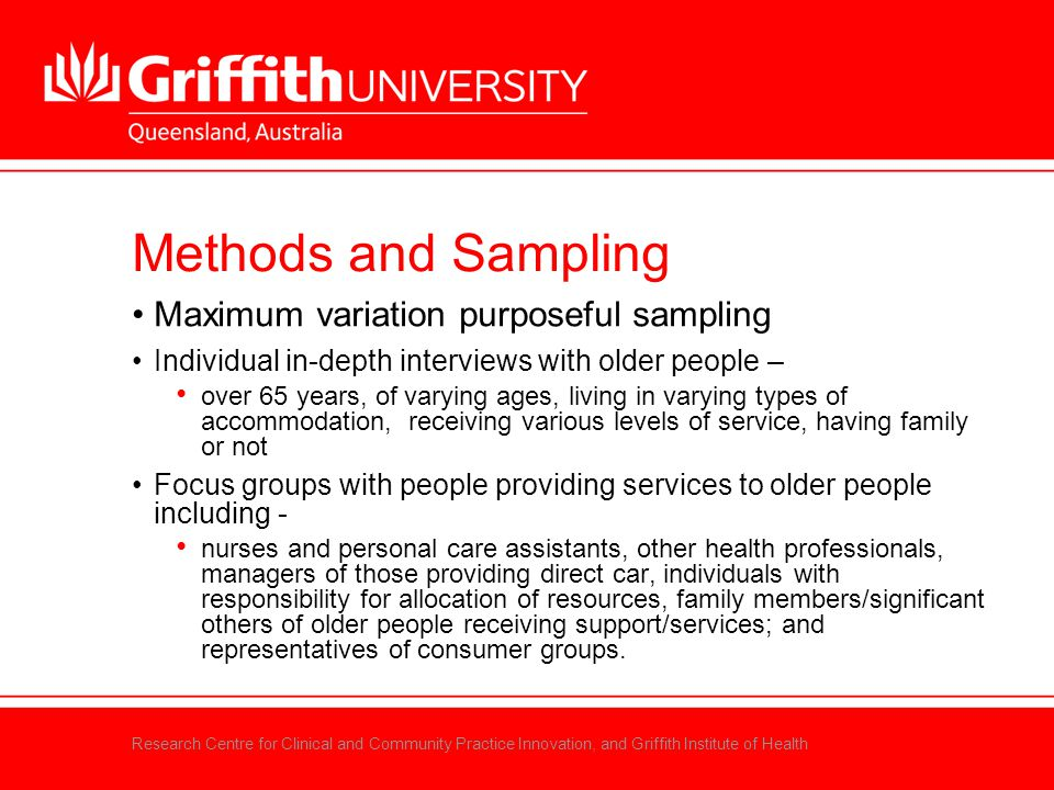 Research Centre for Clinical and Community Practice Innovation, and Griffith Institute of Health Methods and Sampling Maximum variation purposeful sam