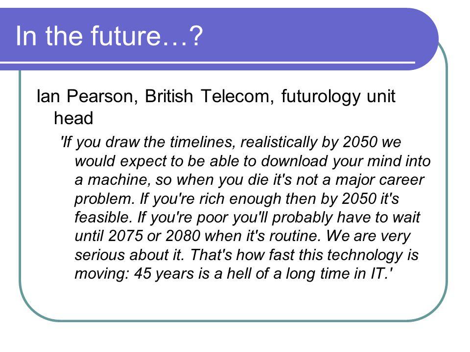 In the future….
