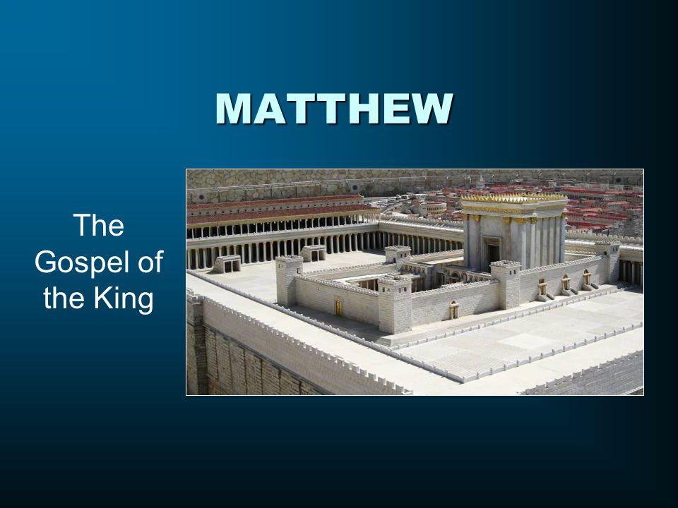 MATTHEW The Gospel of the King