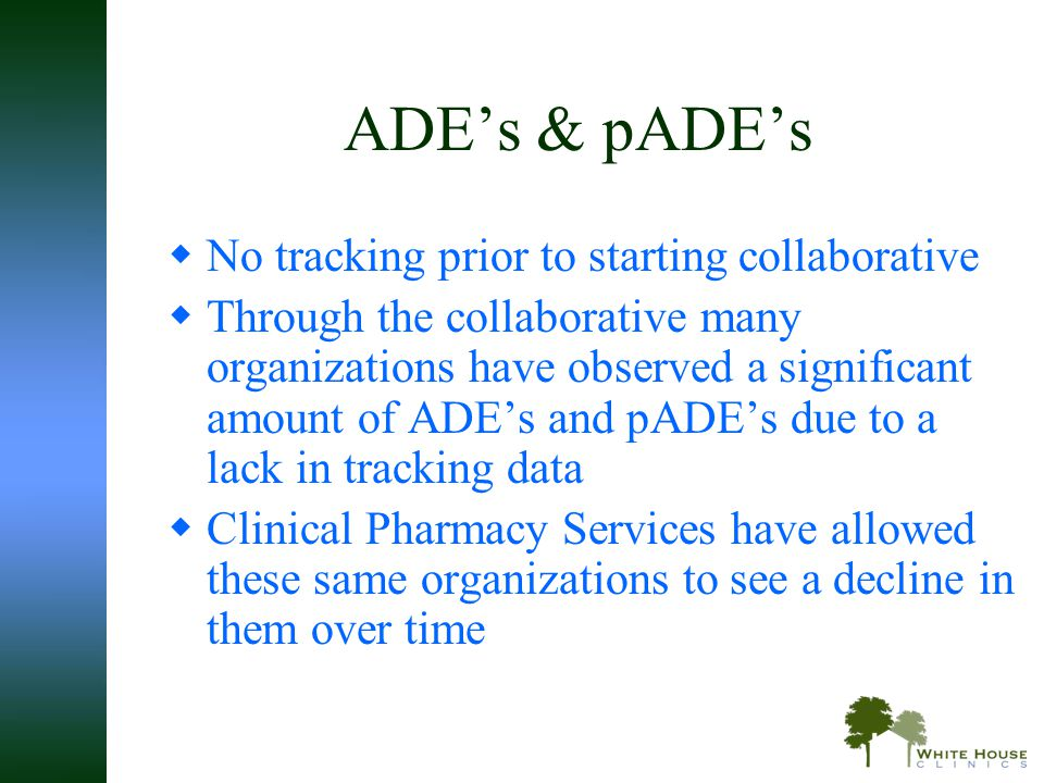 ADE's & pADE's  No tracking prior to starting collaborative  Through the collaborative many organizations have observed a significant amount of ADE'