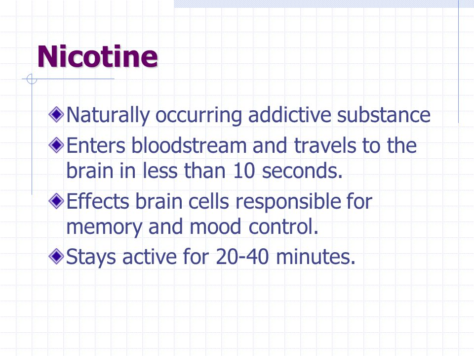 Nicotine Immediate Effects Increases heart rate Blood vessels constrict Lower skin temperature Head rush Long-Term Effects High blood pressure Blockage of blood vessels Reduced effectiveness of immune system Wrinkling of skin