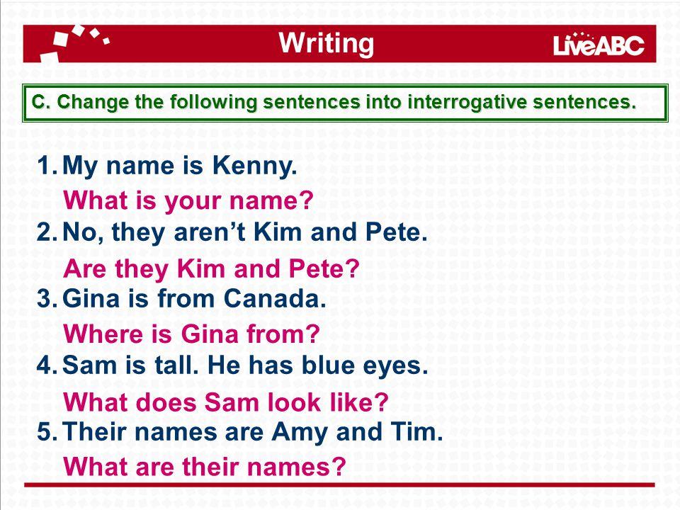 Writing B. Change the affirmative sentences into negative sentences.