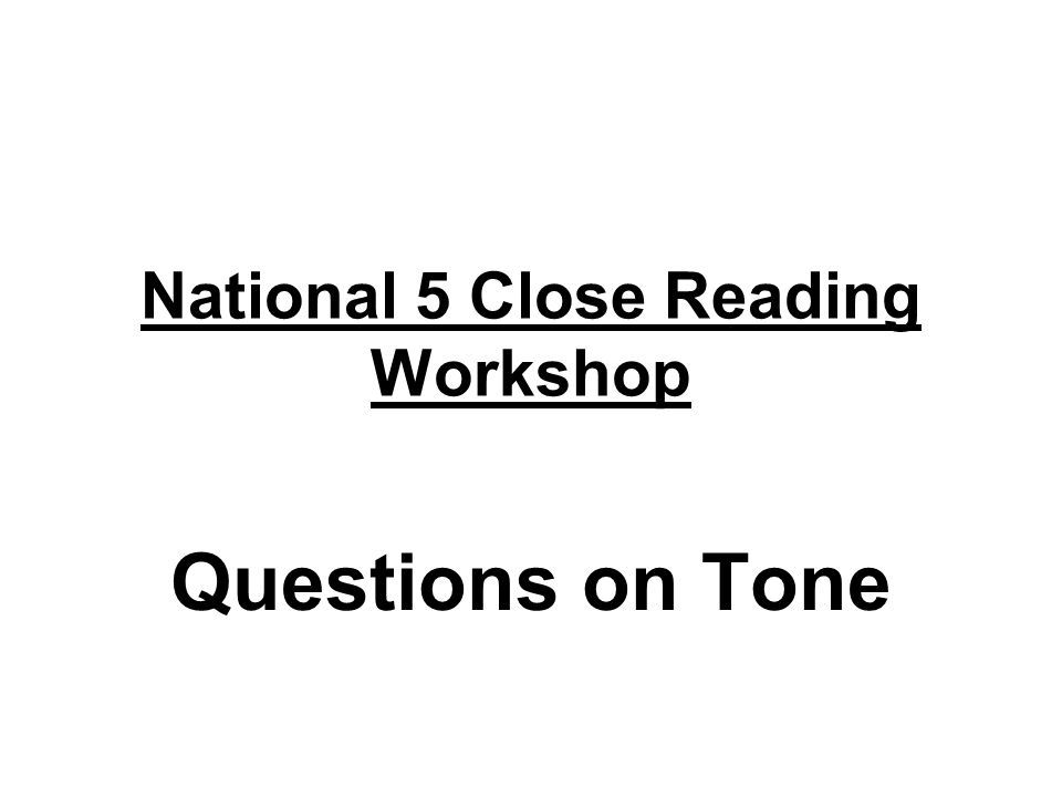 National 5 Close Reading Workshop Questions on Tone