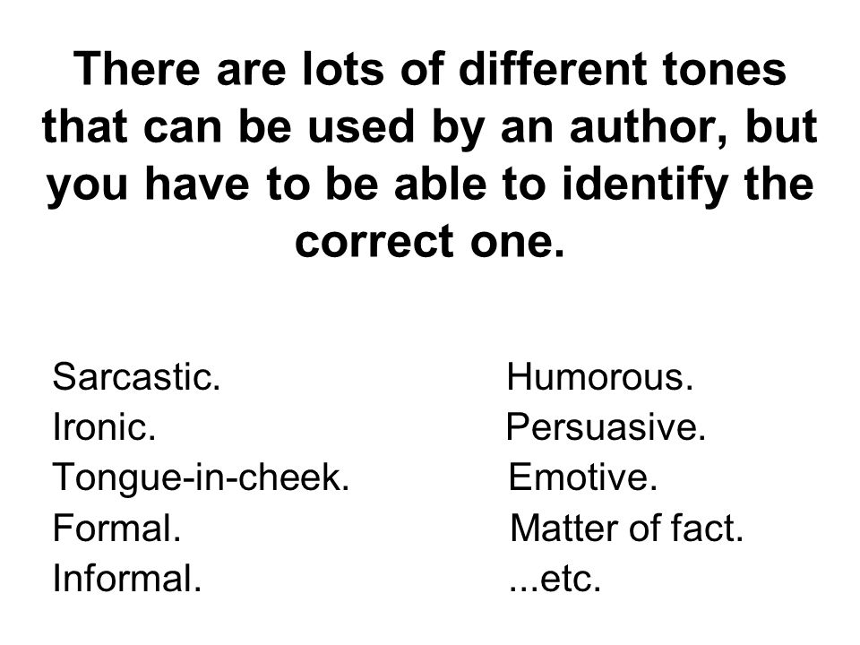 Formal/serious tone Formal language is used.