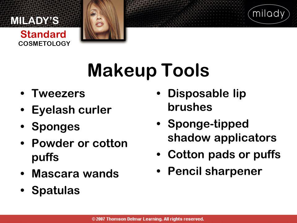 MILADY'S Standard Instructor Support Slides COSMETOLOGY Makeup Tools Tweezers Eyelash curler Sponges Powder or cotton puffs Mascara wands Spatulas Dis