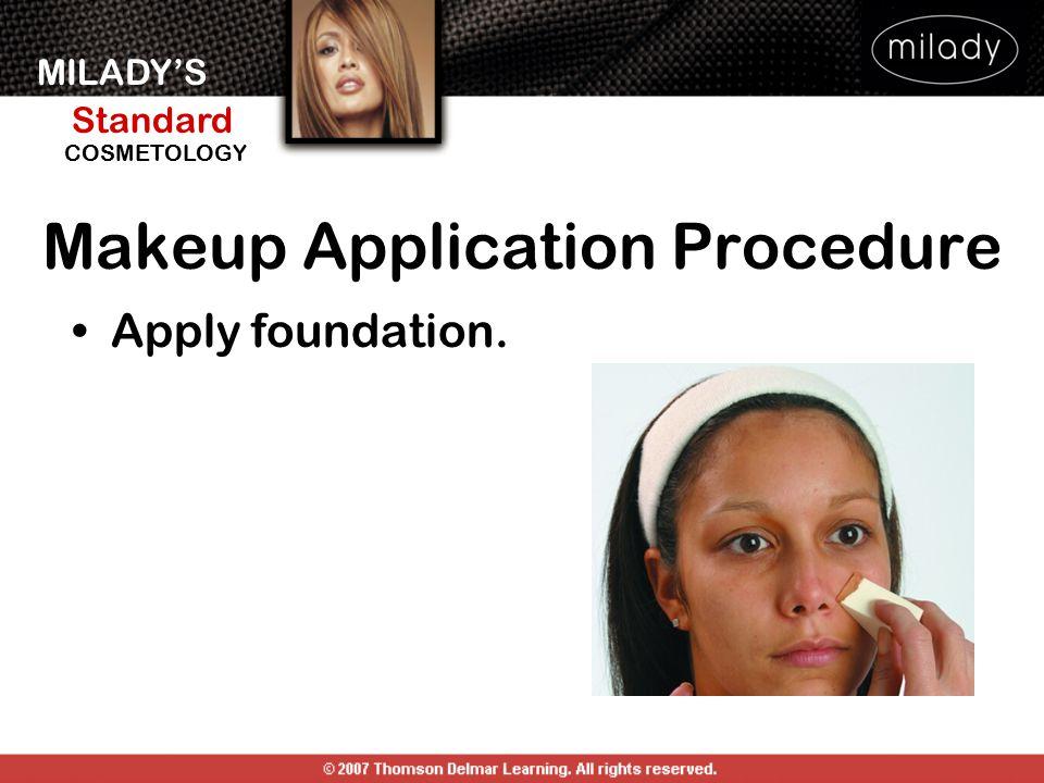 MILADY'S Standard Instructor Support Slides COSMETOLOGY Makeup Application Procedure Apply foundation.
