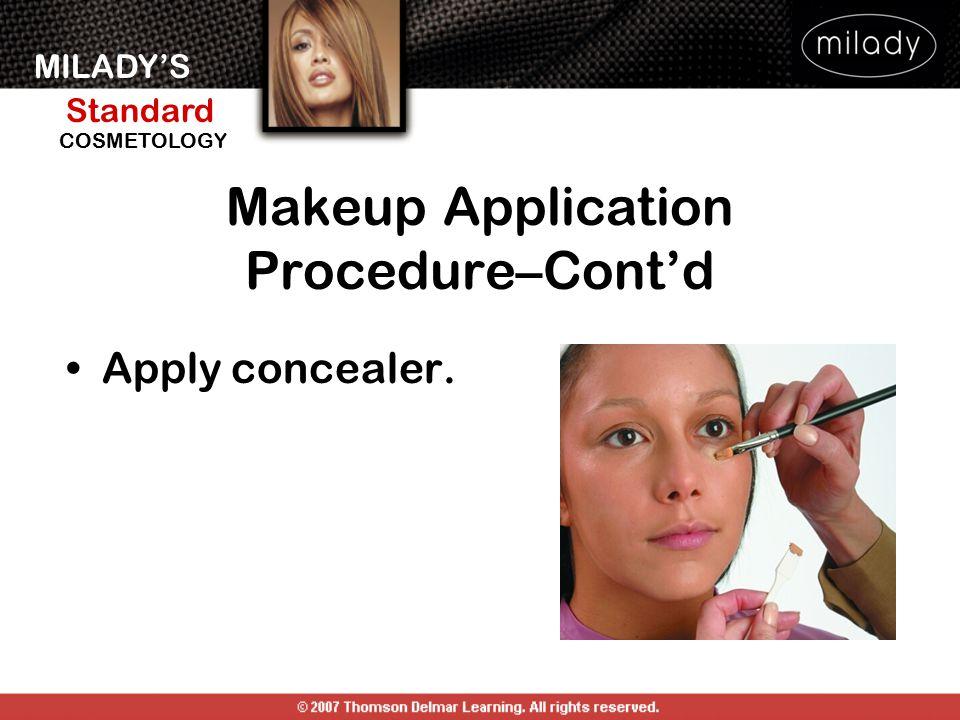 MILADY'S Standard Instructor Support Slides COSMETOLOGY Apply concealer. Makeup Application Procedure–Cont'd