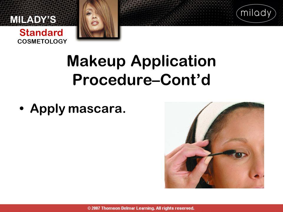 MILADY'S Standard Instructor Support Slides COSMETOLOGY Apply mascara. Makeup Application Procedure–Cont'd