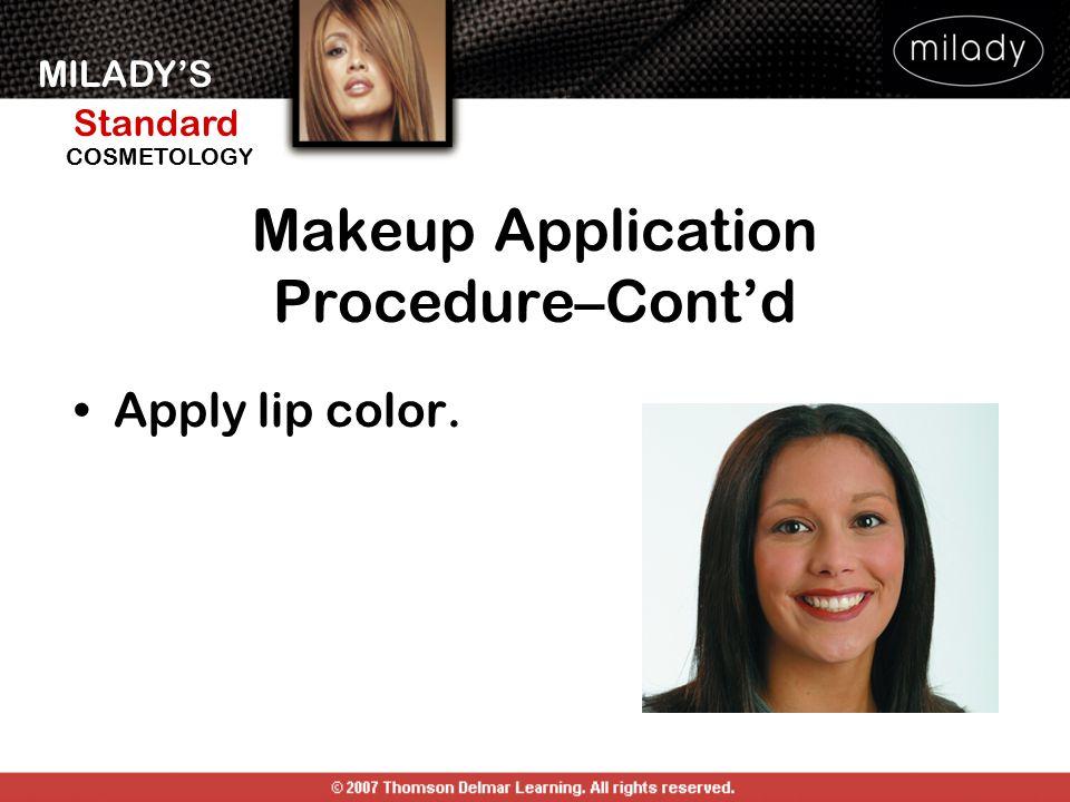MILADY'S Standard Instructor Support Slides COSMETOLOGY Apply lip color. Makeup Application Procedure–Cont'd