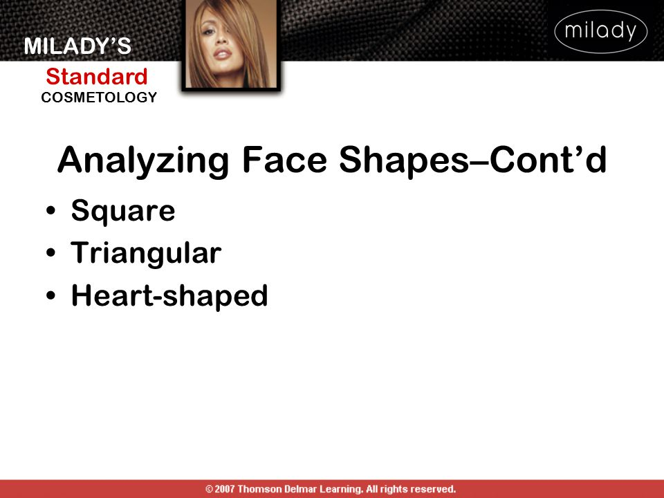 MILADY'S Standard Instructor Support Slides COSMETOLOGY Square Triangular Heart-shaped Analyzing Face Shapes–Cont'd