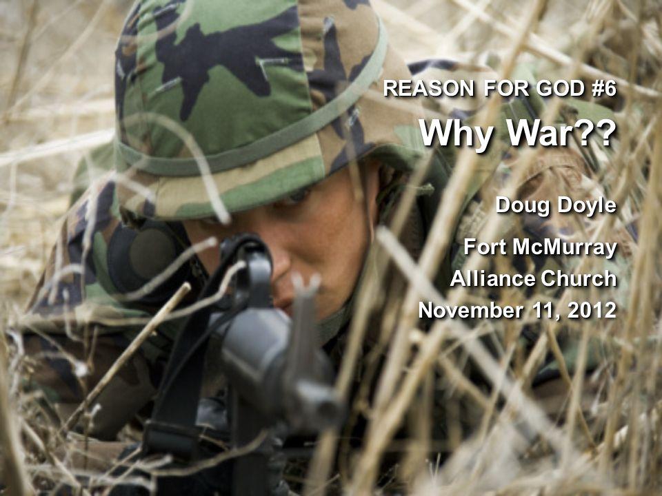 REASON FOR GOD #6 Why War?.