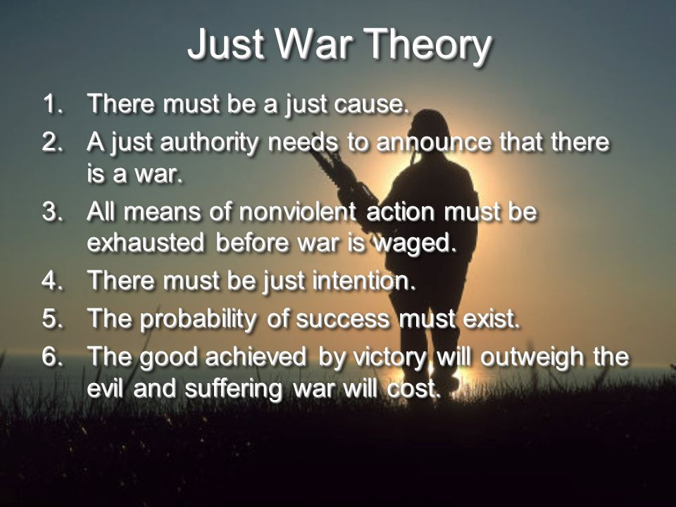 Just War Theory 1.There must be a just cause.
