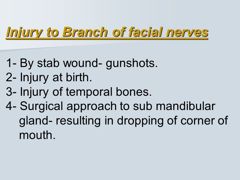 Facial Nerve Pulsy has many causes: 1- Idiopathic (Belly pulsy) Exposure to cold (30 to 50 years). 2- Complication of surgery in Parotid gland. 3- Den