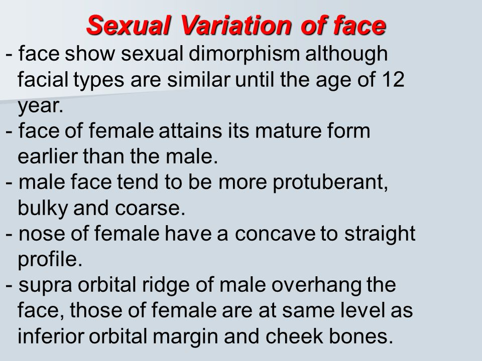 Type of face There are two types of face:- 1- Leptoprosopic face - long, narrow - protruding maxilla - retruding mandible 2- Euryprosopic face - upper