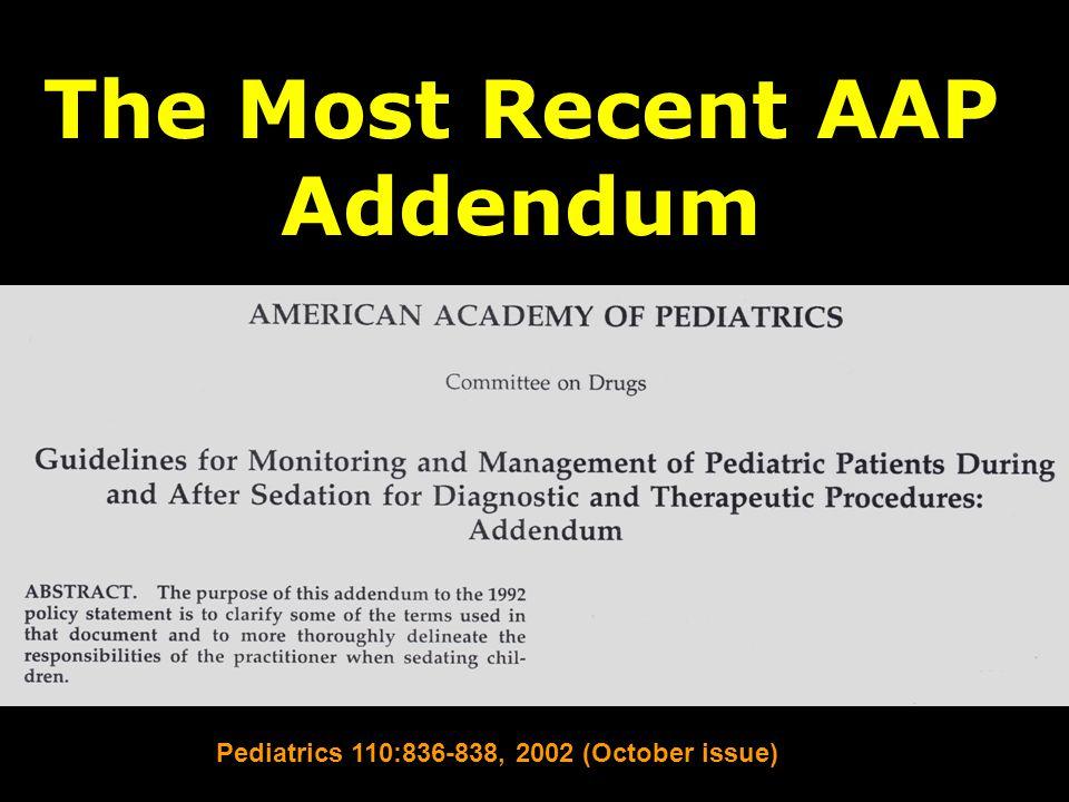 Pediatrics 110:836-838, 2002 (October issue) The Most Recent AAP Addendum