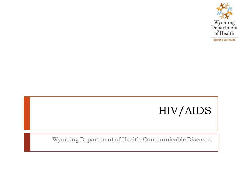 HIV/AIDS Wyoming Department of Health-Communicable Diseases