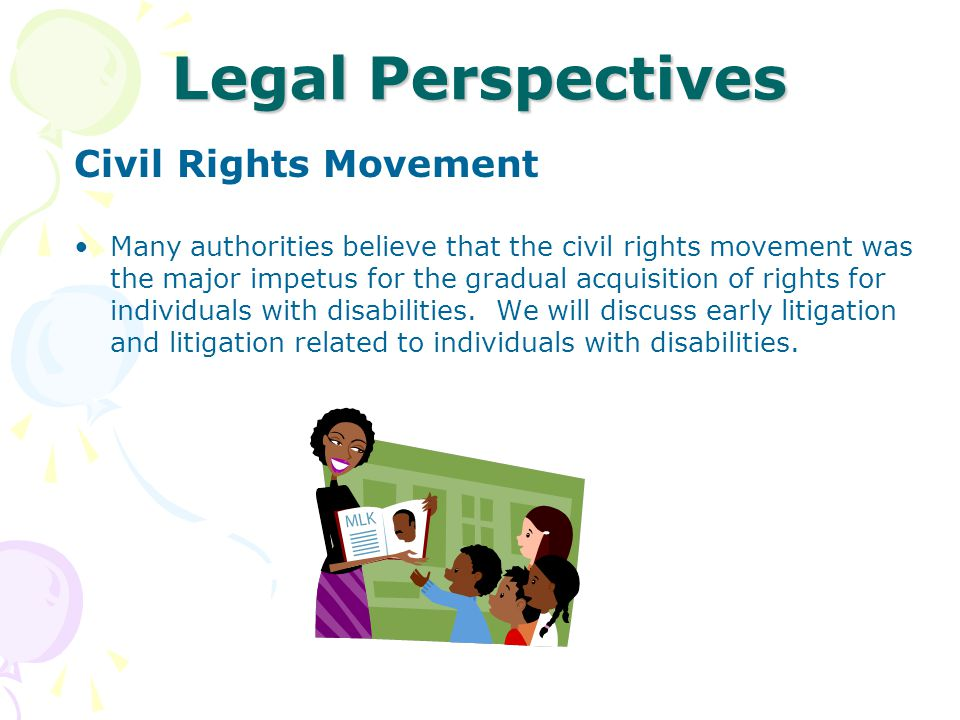 Legal Perspectives Civil Rights Movement Many authorities believe that the civil rights movement was the major impetus for the gradual acquisition of