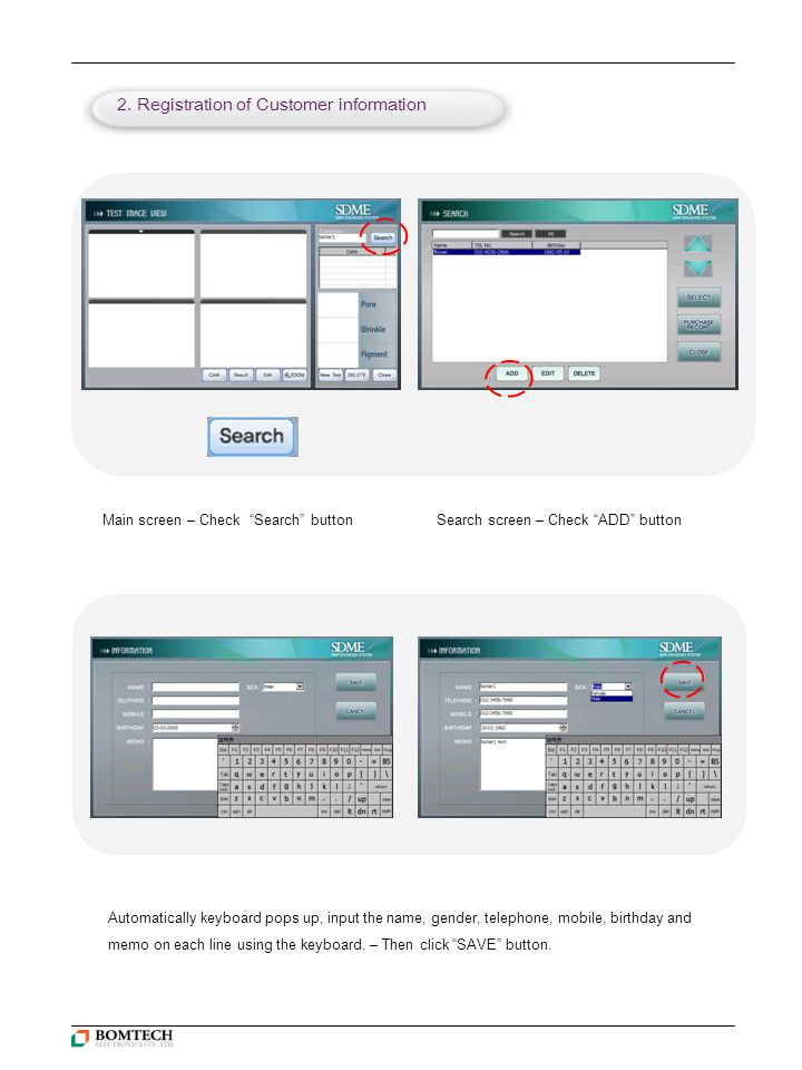 """1221 2. Registration of Customer information Main screen – Check """"Search"""" button Search screen – Check """"ADD"""" button Automatically keyboard pops up, in"""