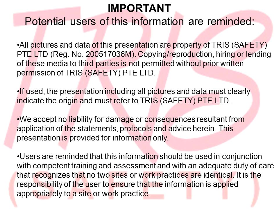 All pictures and data of this presentation are property of TRIS (SAFETY) PTE LTD (Reg.