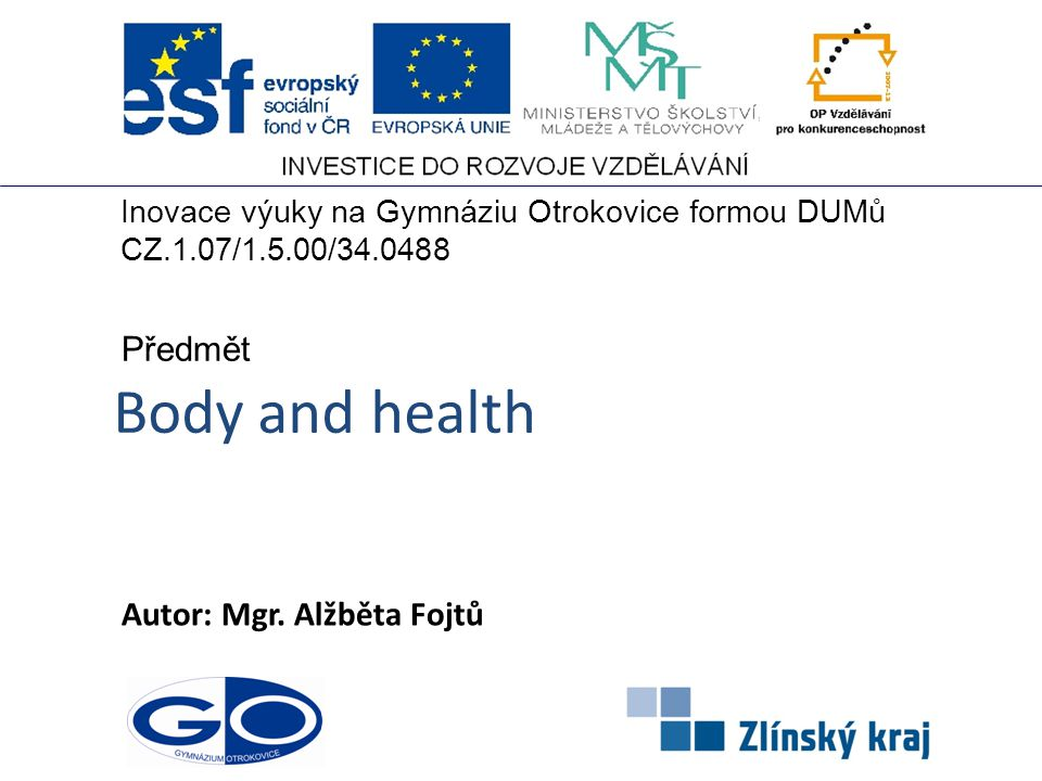 Body and health Autor: Mgr.