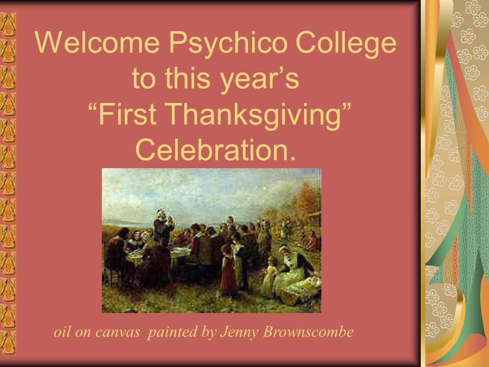 Welcome Psychico College to this year's First Thanksgiving Celebration.