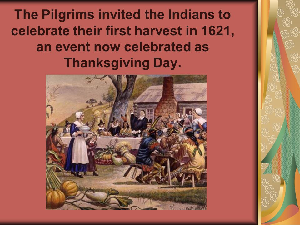 During this time the Wampanoag shared their knowledge of hunting, fishing and farming with the Pilgrims.