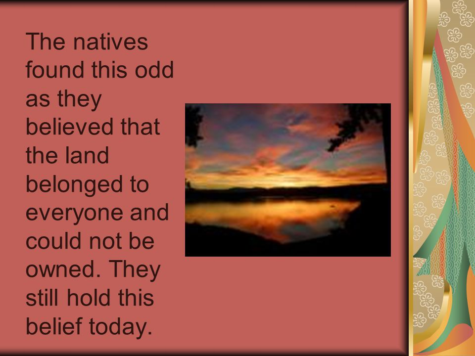 Sometimes the English gave the Native Americans beads or tools in exchange for the land.