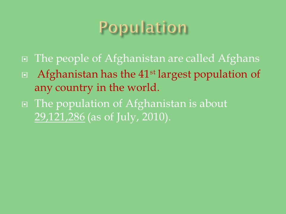 Afghanistan covers about 652,230 square kilometers (slightly smaller than the state of Texas).